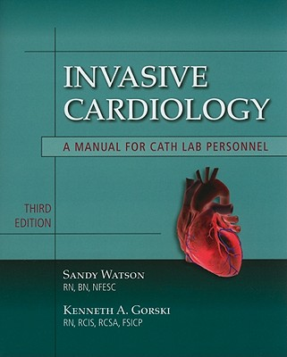 Invasive Cardiology By Watson, Sandy/ Gorski, Kenneth A.