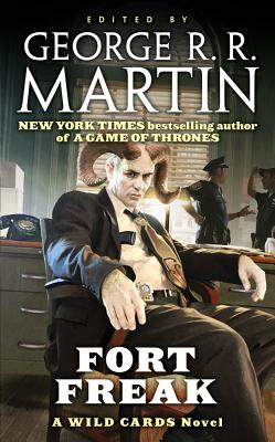 Fort Freak By Martin, George R. R.