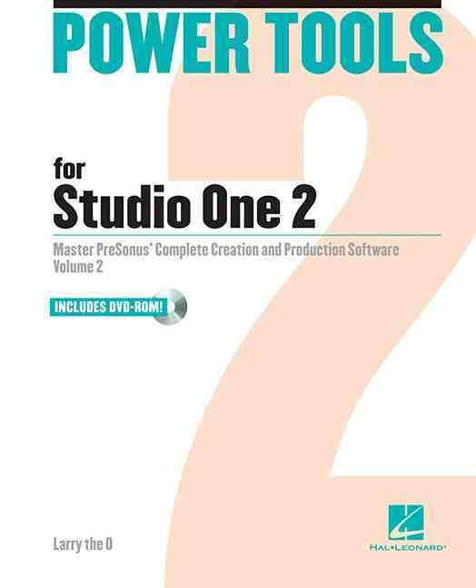Power Tools for Studio One 2 By Larry the O